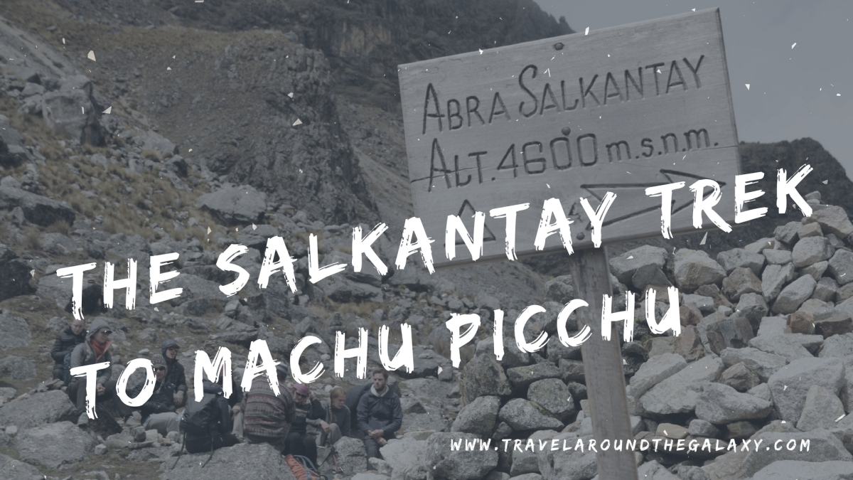 The Salkantay Trek to Machu Picchu