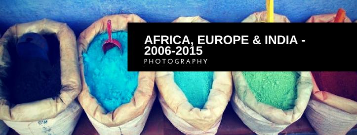 Africa, Europe & india - 2006-20151