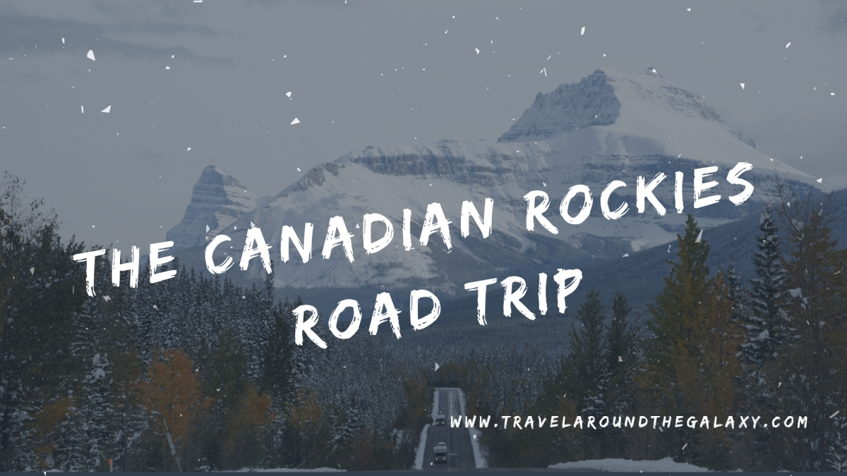 The Canadian Rockies Road Trip