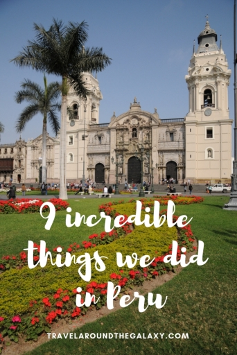 9 Incredible Things we did in Peru