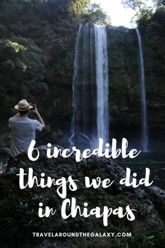 6 Incredible things we did in Chiapas