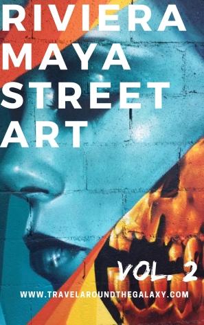 Riviera Maya Street Art – vol. 2